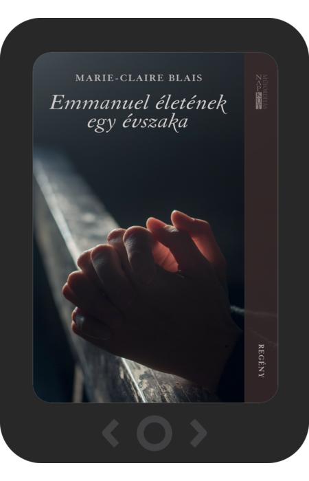 Marie-Claire Blais: Emmanuel életének egy évszaka [e-könyv]