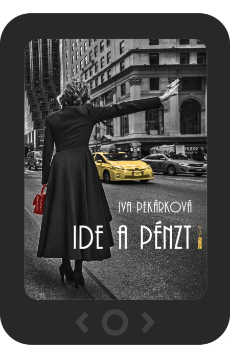 Iva Pekárková: Ide a pénzt [e-könyv]
