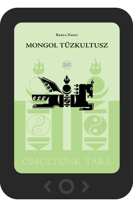 Barta Zsolt: Mongol tűzkultusz [e-könyv]