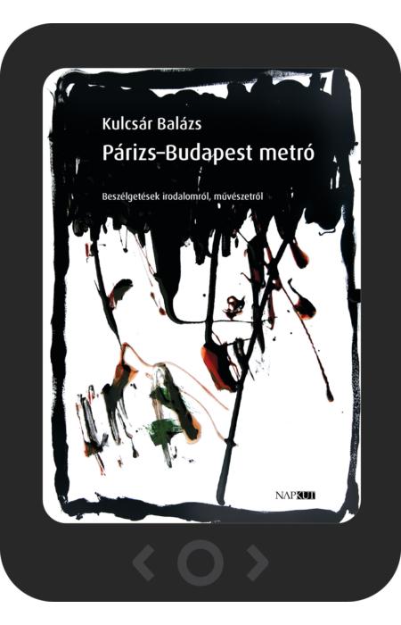 Kulcsár Balázs: Párizs–Budapest metró [e-könyv]