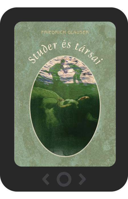 Friedrich Glauser: Studer és társai [e-könyv]