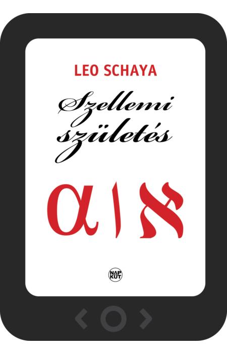 Leo Schaya: Szellemi születés [e-könyv]