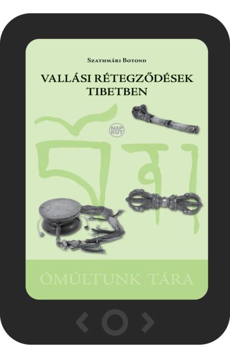 Szathmári Botond: Vallási rétegződések Tibetben [e-könyv]